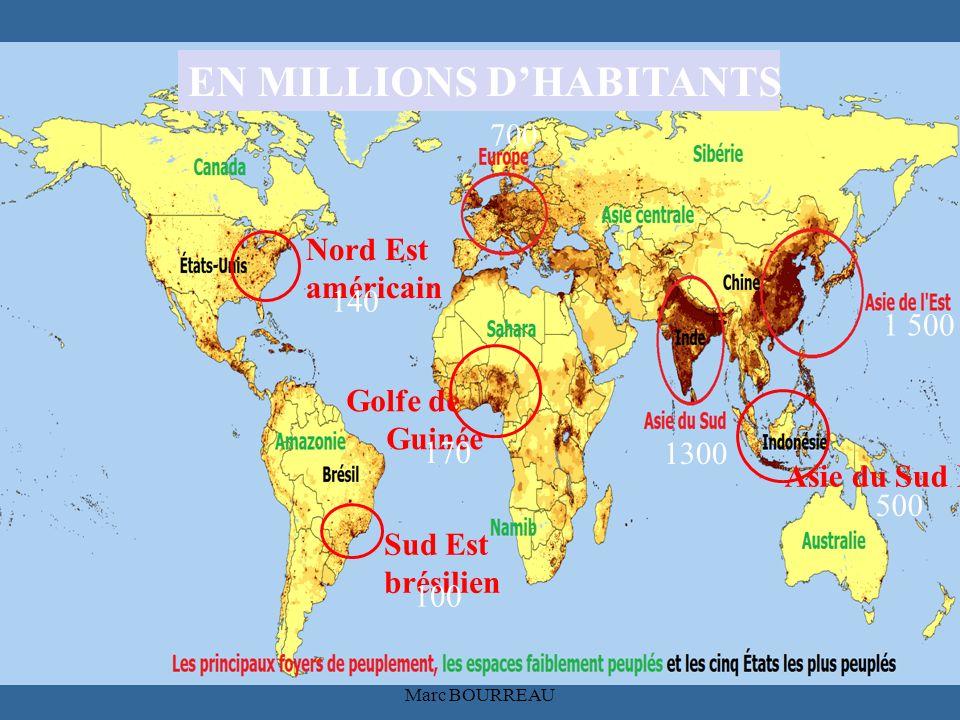 STANISLAS CANNES Marc BOURREAU 1 500 1300 Asie du Sud Est 500 700 Nord Est américain 140 Sud Est brésilien 100 Golfe de Guinée 170 EN MILLIONS DHABITA