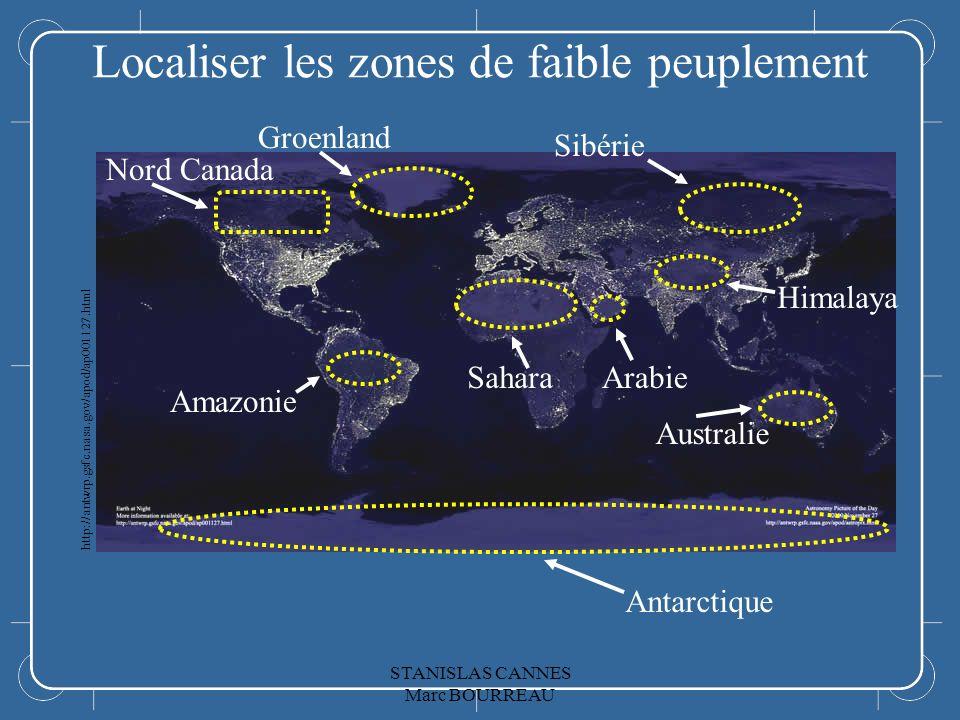 Localiser les zones de faible peuplement Nord Canada Groenland Amazonie SaharaArabie Himalaya Sibérie Australie Antarctique Localiser les zones de faible peuplement http://antwrp.gsfc.nasa.gov/apod/ap001127.html STANISLAS CANNES Marc BOURREAU