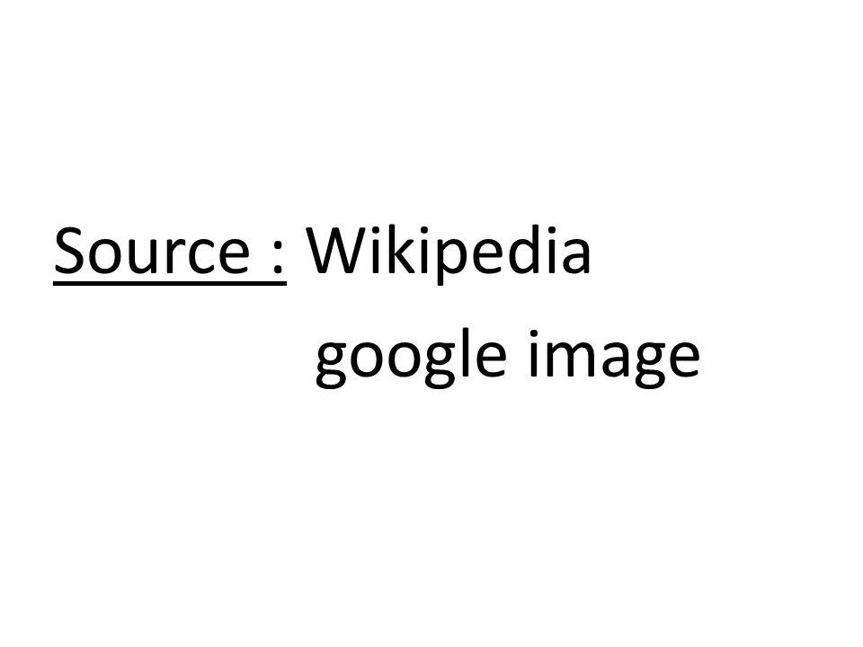 Source : Wikipedia google image
