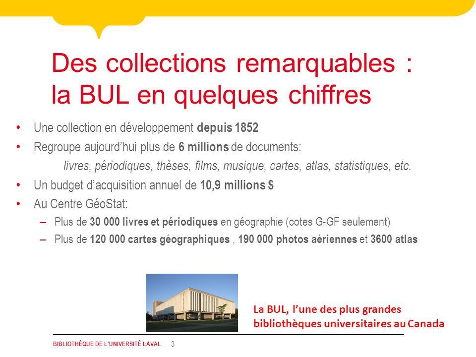 BIBLIOTHÈQUE DE L'UNIVERSITÉ LAVAL 3 Une collection en développement depuis 1852 Regroupe aujourdhui plus de 6 millions de documents: livres, périodiq