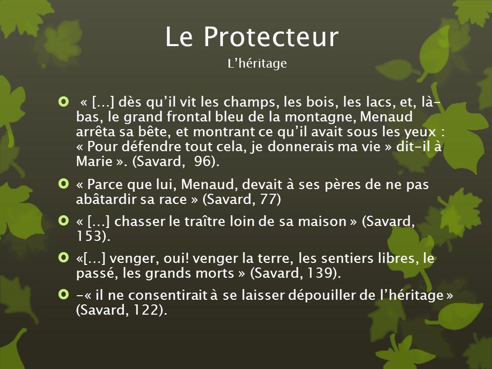 Le Protecteur « […] dès quil vit les champs, les bois, les lacs, et, là- bas, le grand frontal bleu de la montagne, Menaud arrêta sa bête, et montrant