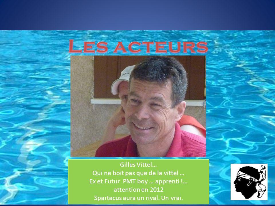 Gilles Vittel… Qui ne boit pas que de la vittel … Ex et Futur PMT boy … apprenti !… attention en 2012 Spartacus aura un rival. Un vrai.