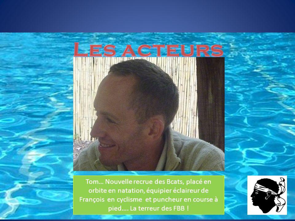 Tom… Nouvelle recrue des Bcats, placé en orbite en natation, équipier éclaireur de François en cyclisme et puncheur en course à pied…. La terreur des
