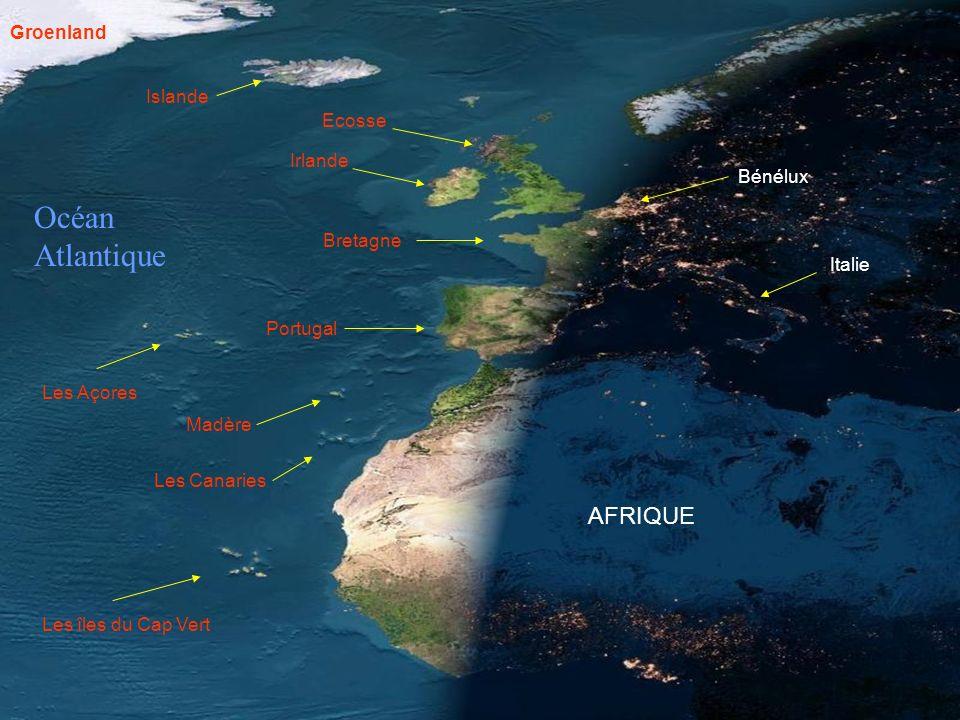 Bretagne Portugal AFRIQUE Italie Islande Océan Atlantique Irlande Ecosse Les îles du Cap Vert Les Açores Les Canaries Madère Groenland Bénélux