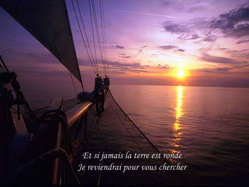 Je pars à l autre bout du monde Tout seul à bord de mon voilier