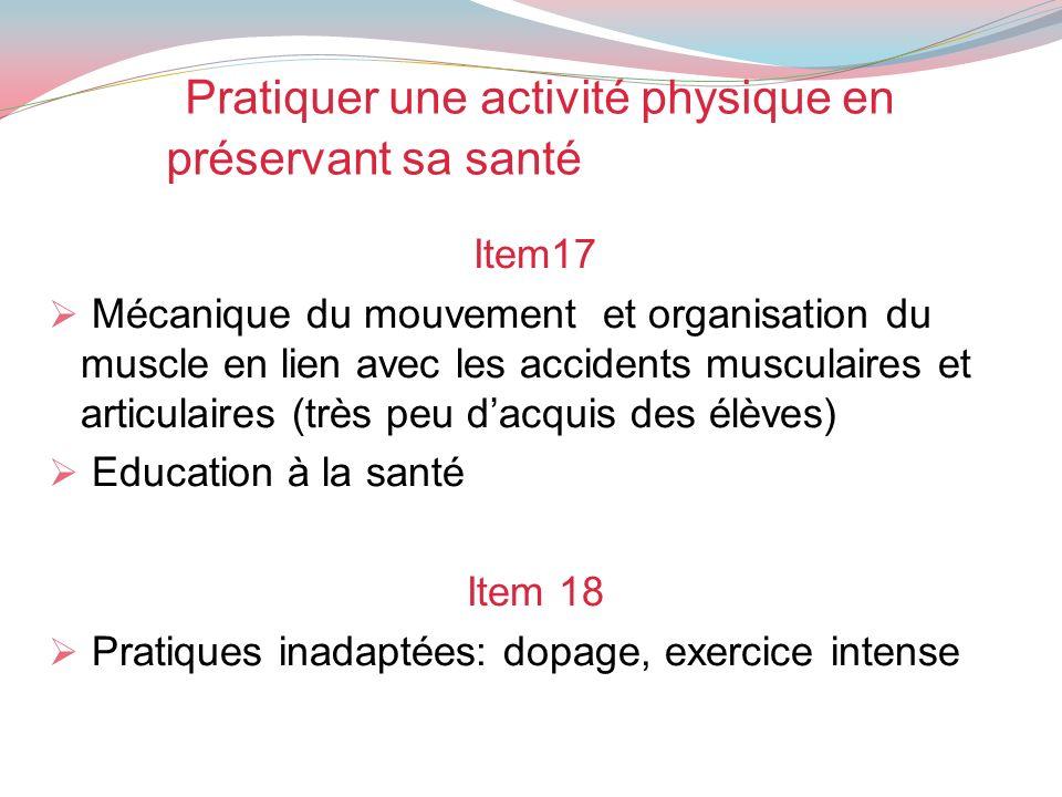 Pratiquer une activité physique en préservant sa santé Item17 Mécanique du mouvement et organisation du muscle en lien avec les accidents musculaires