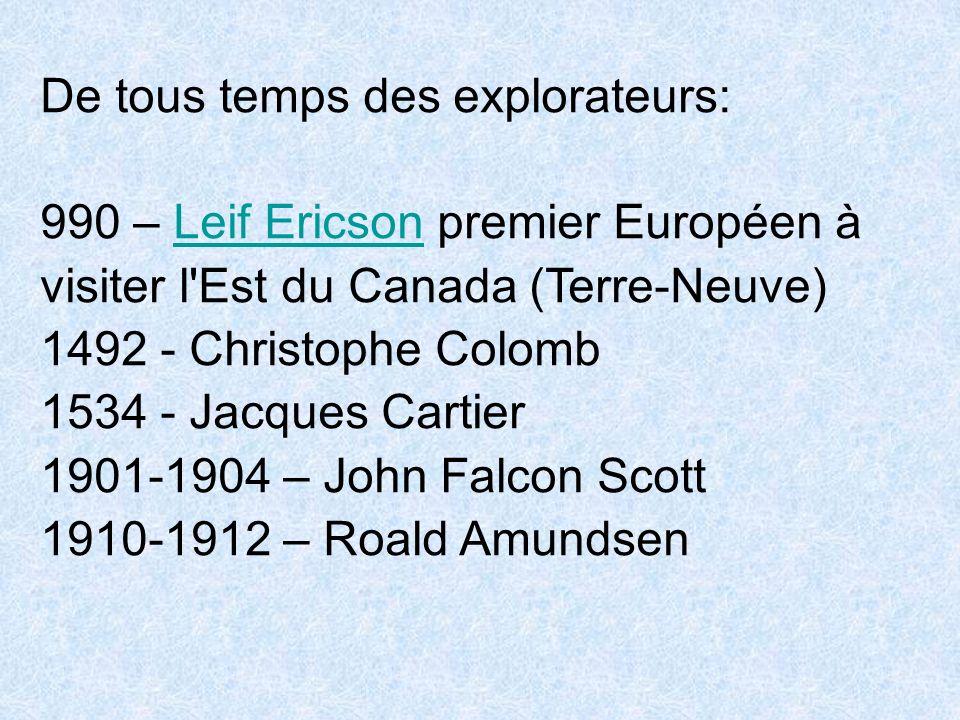 De tous temps des explorateurs: 990 – Leif Ericson premier Européen à visiter l'Est du Canada (Terre-Neuve)Leif Ericson 1492 - Christophe Colomb 1534