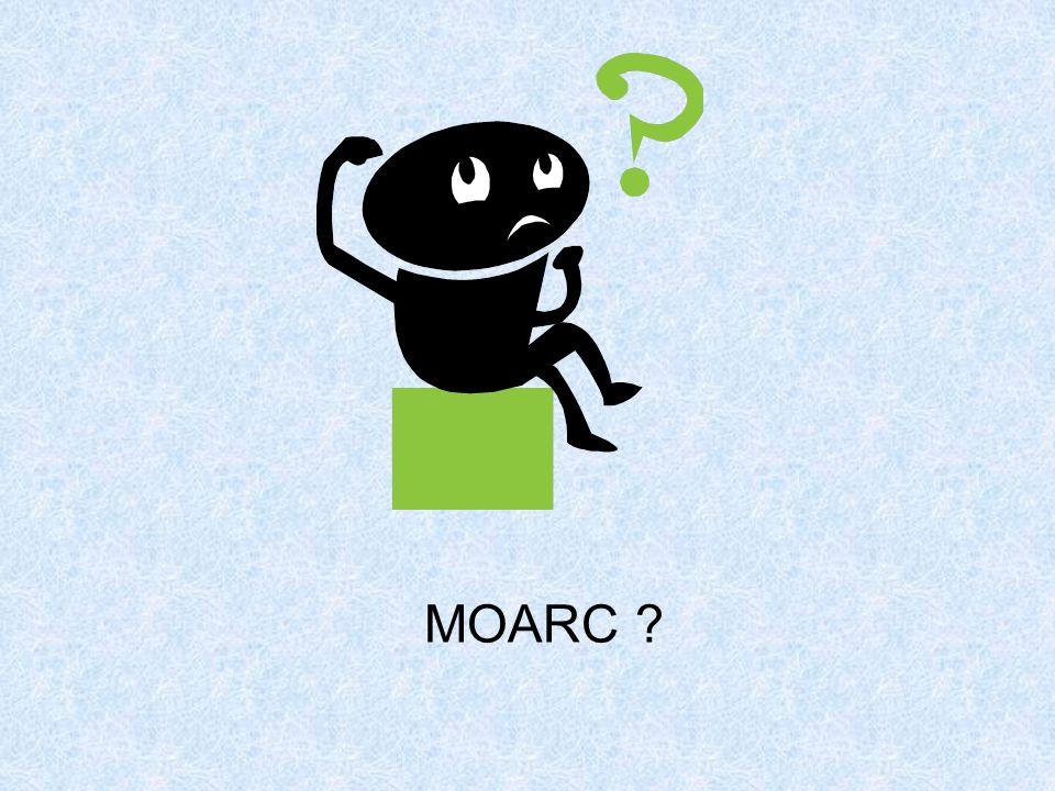 MOARC ?