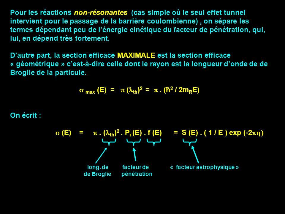 Pour les réactions non-résonantes (cas simple où le seul effet tunnel intervient pour le passage de la barrière coulombienne), on sépare les termes dé