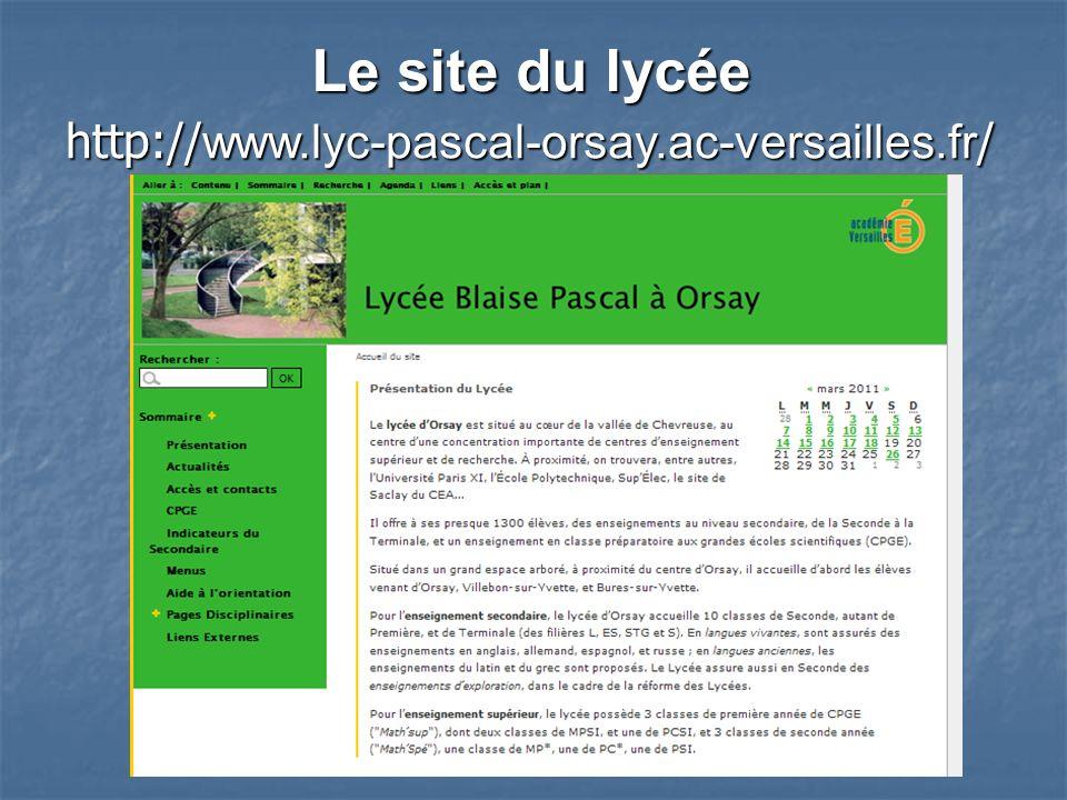 http:// www.lyc-pascal-orsay.ac-versailles.fr / Le site du lycée