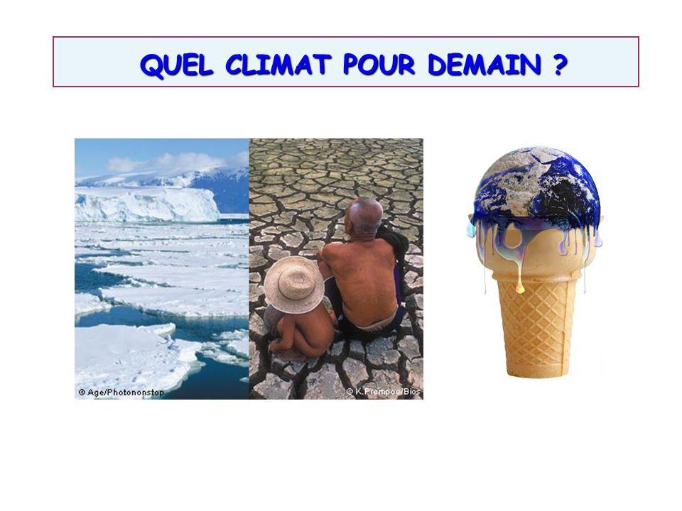 QUEL CLIMAT POUR DEMAIN ? QUEL CLIMAT POUR DEMAIN ?