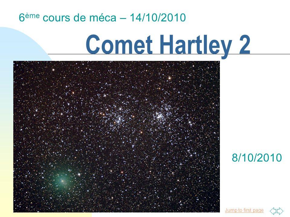 Jump to first page Comet Hartley 2 6 ème cours de méca – 14/10/2010 8/10/2010