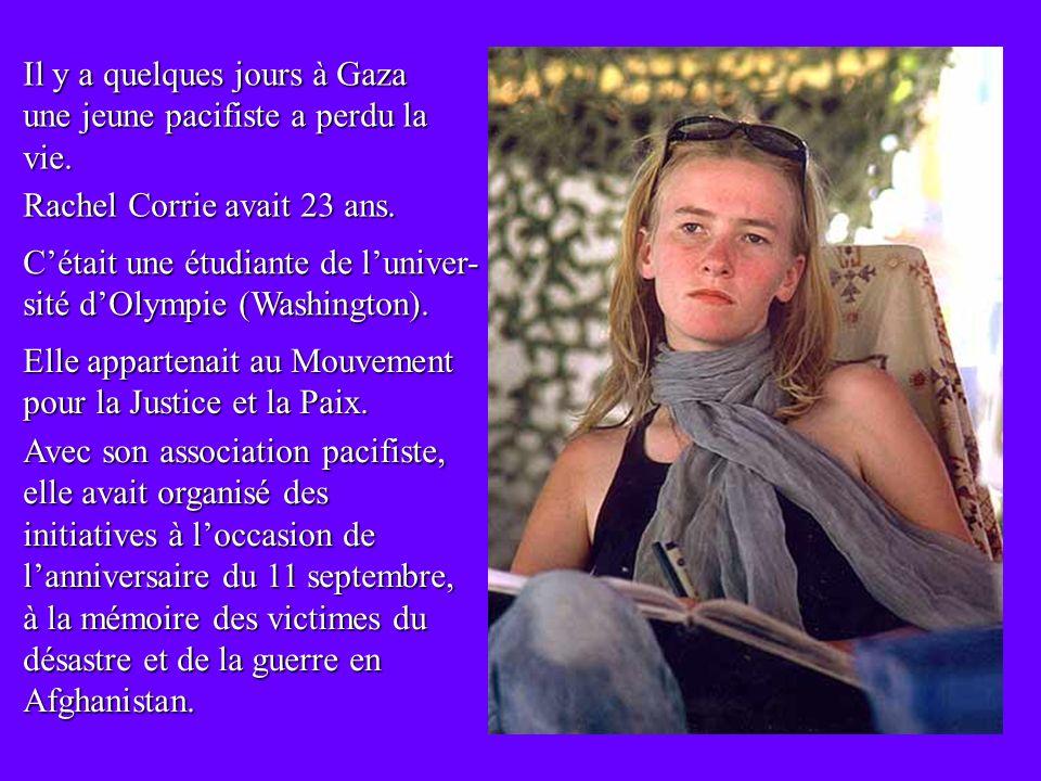 Pour la Paix En souvenir de RACHEL CORRIE 10/04/1979 – 16/03/2003 En souvenir de RACHEL CORRIE 10/04/1979 – 16/03/2003