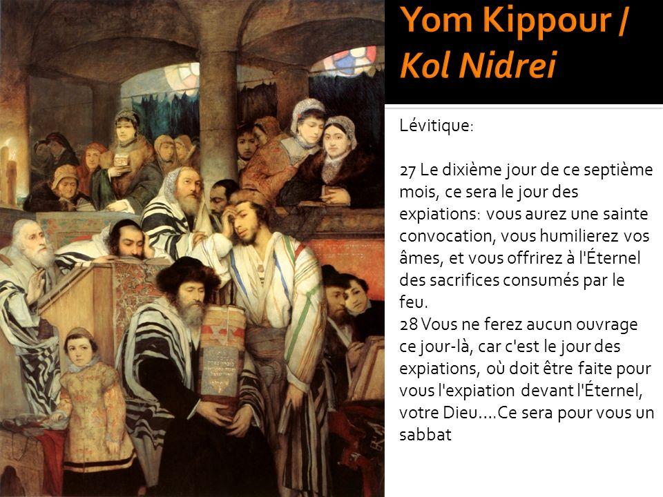 Lévitique: 27 Le dixième jour de ce septième mois, ce sera le jour des expiations: vous aurez une sainte convocation, vous humilierez vos âmes, et vou
