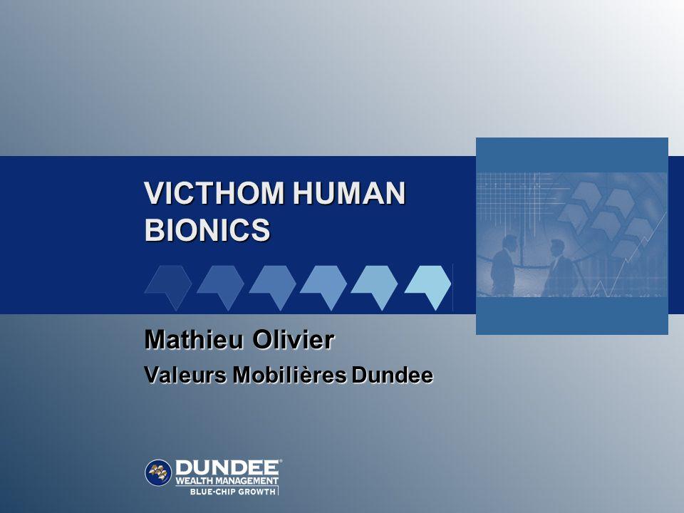 VICTHOM HUMAN BIONICS BioTronix Jambe bionique Commercialisée par Össur, qui est le 2e joueur mondial au niveau de la conception, la fabrication, la distribution et la commercialisation de produits orthétiques et prothétiques.