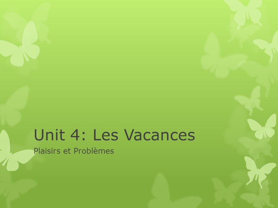 Unit 4: Les Vacances Plaisirs et Problèmes