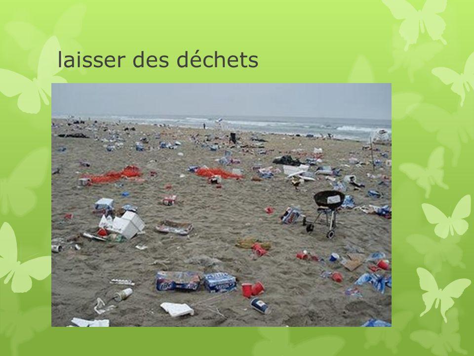laisser des déchets
