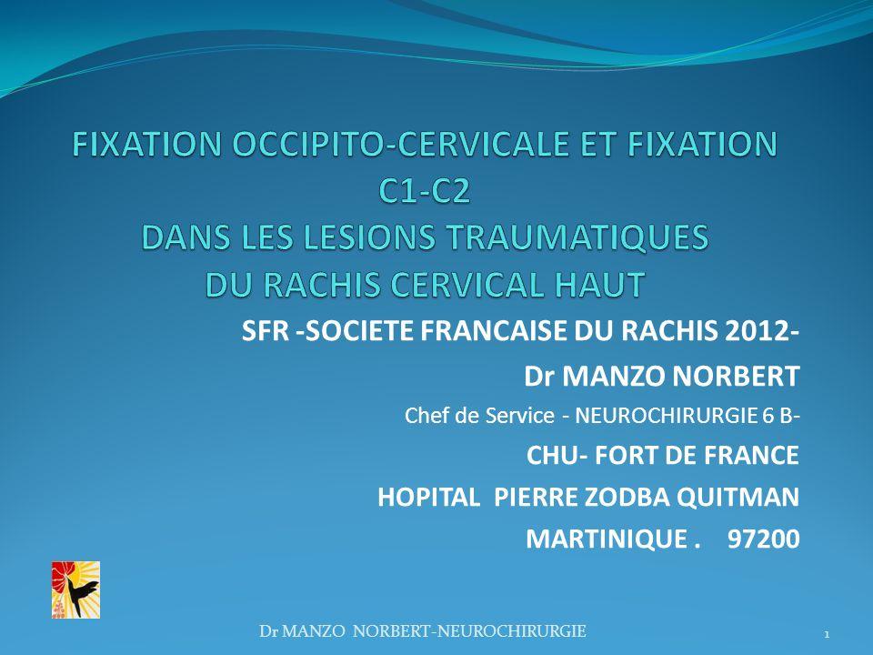 SFR -SOCIETE FRANCAISE DU RACHIS 2012- Dr MANZO NORBERT Chef de Service - NEUROCHIRURGIE 6 B- CHU- FORT DE FRANCE HOPITAL PIERRE ZODBA QUITMAN MARTINI