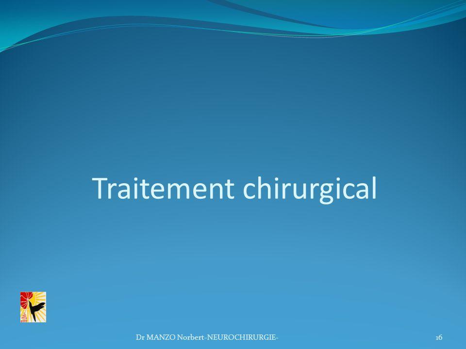 Traitement chirurgical 16Dr MANZO Norbert-NEUROCHIRURGIE-