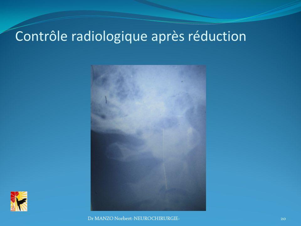 Contrôle radiologique après réduction 20Dr MANZO Norbert-NEUROCHIRURGIE-
