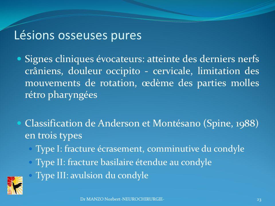 Lésions osseuses pures Signes cliniques évocateurs: atteinte des derniers nerfs crâniens, douleur occipito - cervicale, limitation des mouvements de r
