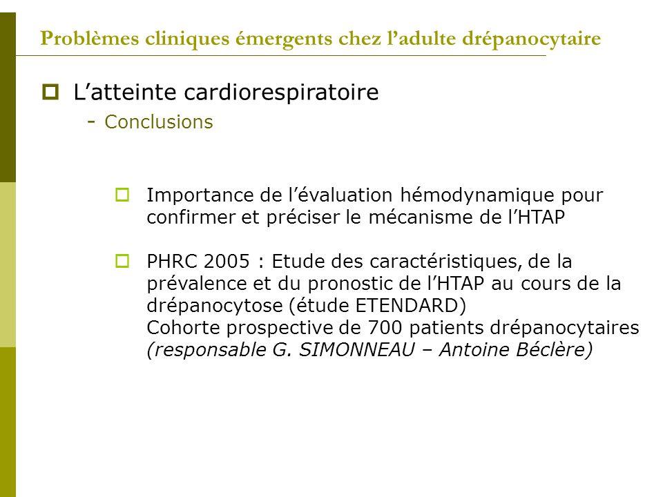 Problèmes cliniques émergents chez ladulte drépanocytaire Latteinte cardiorespiratoire - Conclusions Importance de lévaluation hémodynamique pour conf