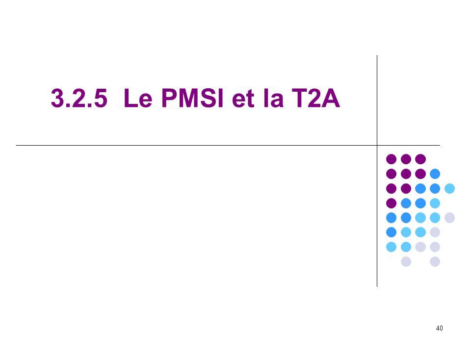 40 3.2.5 Le PMSI et la T2A