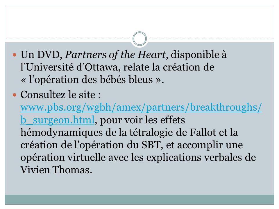 Un DVD, Partners of the Heart, disponible à lUniversité dOttawa, relate la création de « lopération des bébés bleus ».