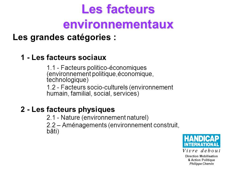 Les facteurs environnementaux 1 - Les facteurs sociaux 1.1 - Facteurs politico-économiques (environnement politique,économique, technologique) 1.2 - F