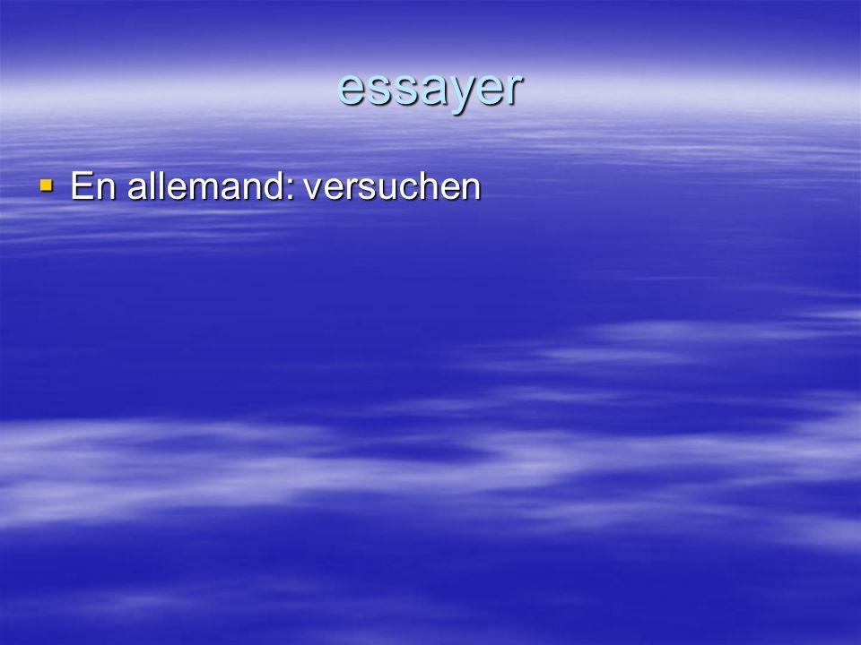 essayer En allemand: versuchen En allemand: versuchen
