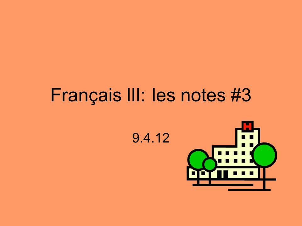 Français III: les notes #3 9.4.12