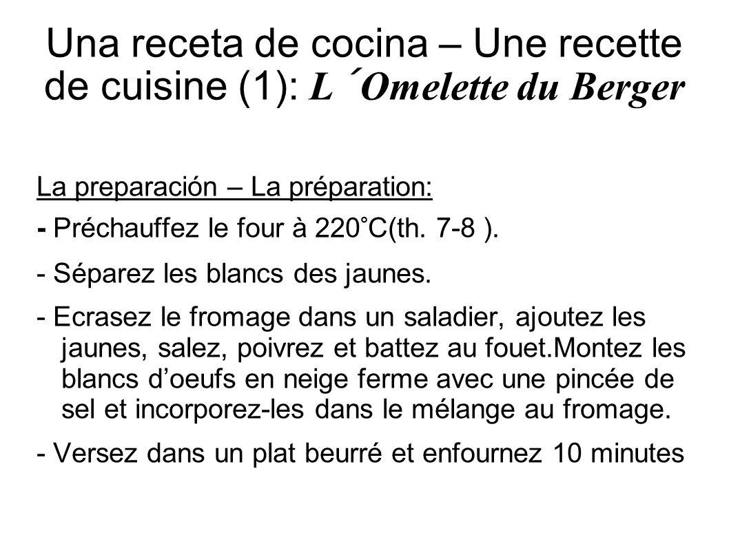 La preparación – La préparation: - Préchauffez le four à 220°C(th. 7-8 ). - Séparez les blancs des jaunes. - Ecrasez le fromage dans un saladier, ajou