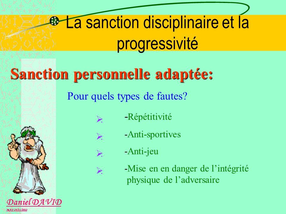 La sanction disciplinaire et la progressivité Disciplinaire: Quel geste sera toujours accompagné dune sanction progressive.