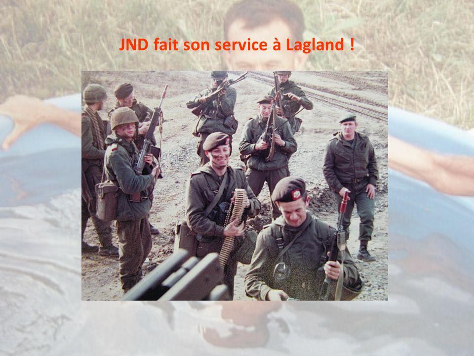 JND fait son service à Lagland !