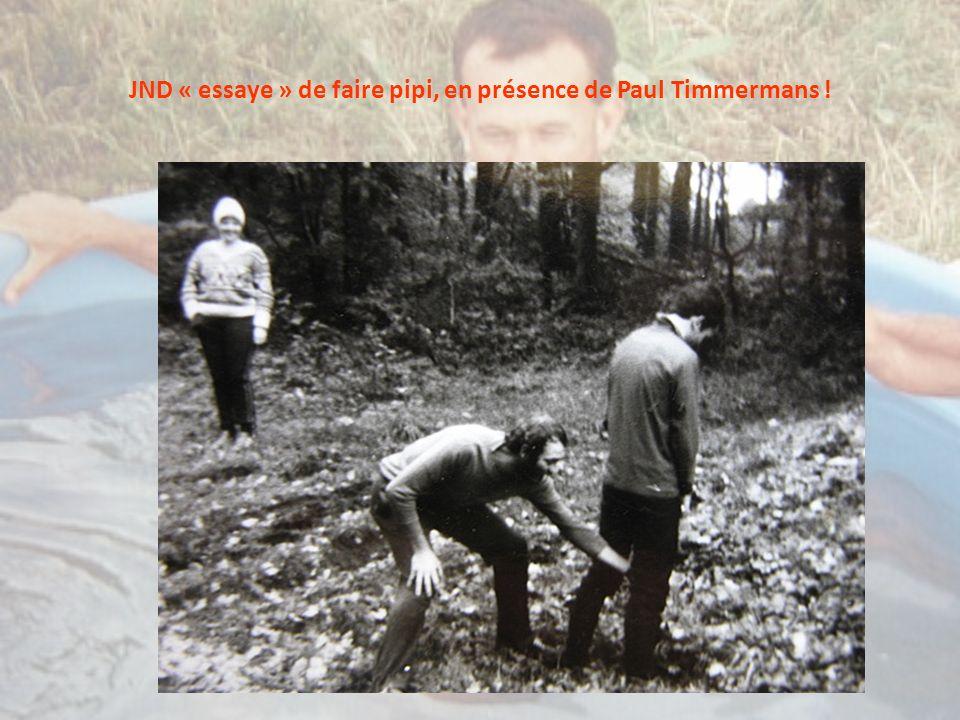 JND « essaye » de faire pipi, en présence de Paul Timmermans !