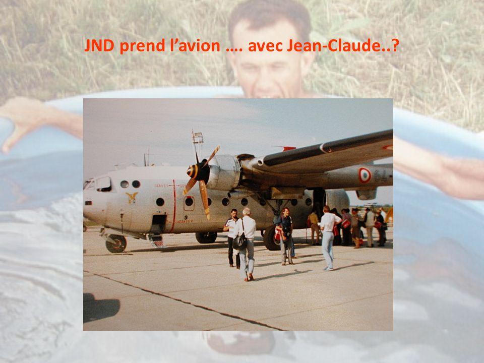 JND prend lavion …. avec Jean-Claude..