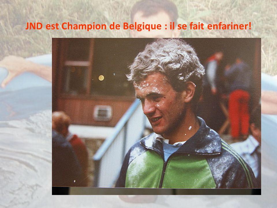 JND est Champion de Belgique : il se fait enfariner!