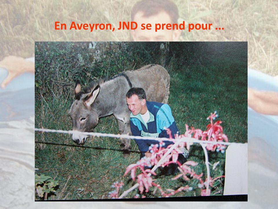 En Aveyron, JND se prend pour...