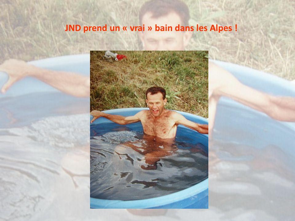 JND prend un « vrai » bain dans les Alpes !