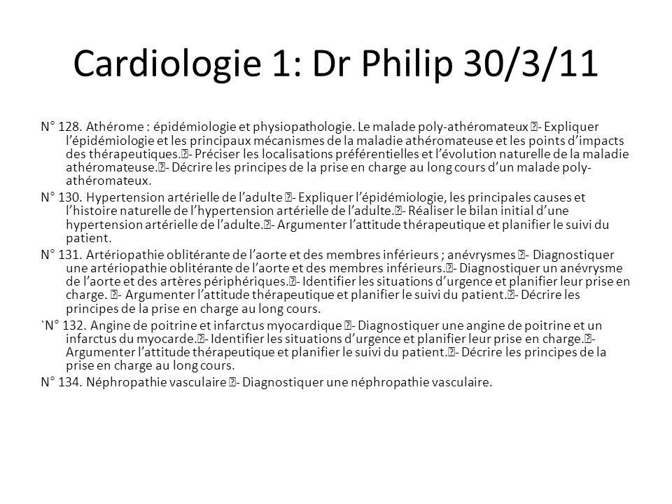 Cardiologie 1: Dr Philip 30/3/11 N° 128.Athérome : épidémiologie et physiopathologie.