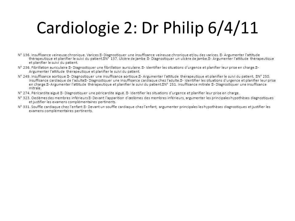 Cardiologie 2: Dr Philip 6/4/11 N° 136.Insuffisance veineuse chronique.