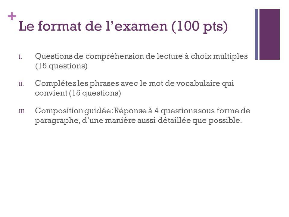 + Le format de lexamen (100 pts) I.