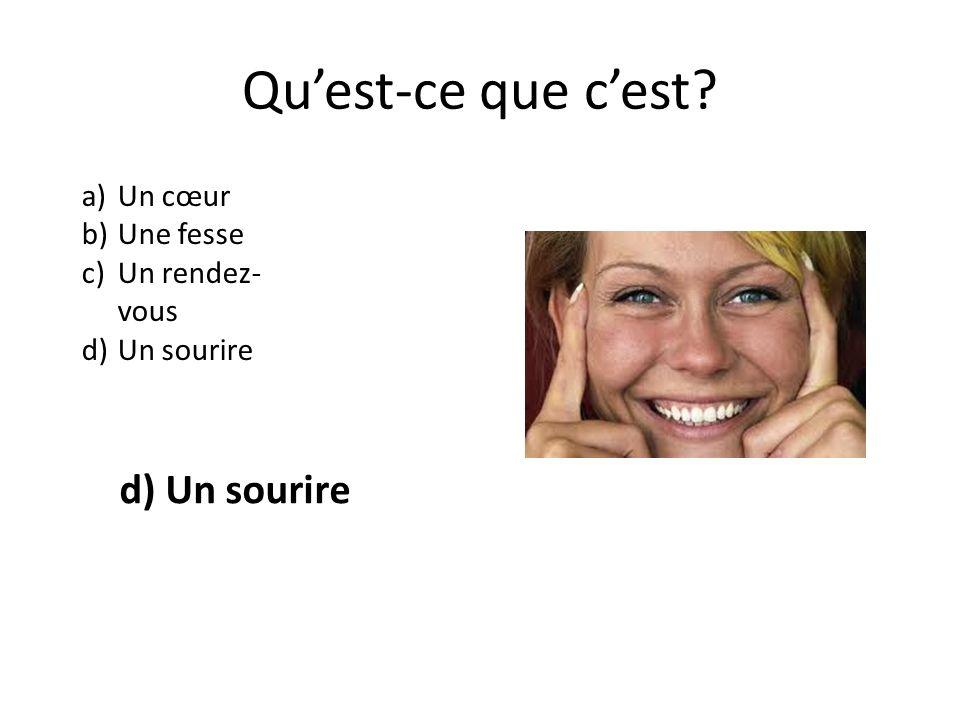 Quest-ce que cest a)Un cœur b)Une fesse c)Un rendez- vous d)Un sourire