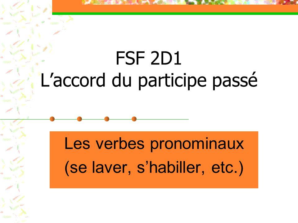 FSF 2D1 Laccord du participe passé Les verbes pronominaux (se laver, shabiller, etc.)