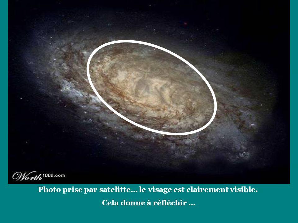 Photo prise par satelitte… le visage est clairement visible. Cela donne à réfléchir …