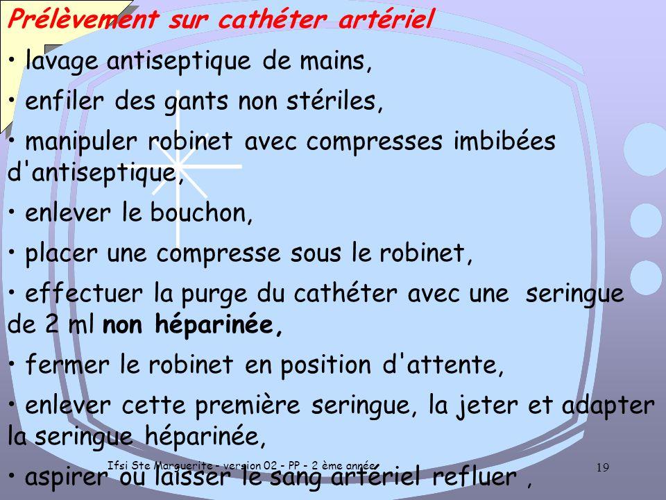 Ifsi Ste Marguerite - version 02 - PP - 2 ème année 18 TECHNIQUE DE PONCTION (suite) mettre des glaçons dans un sachet plastique, le fermer hermétique