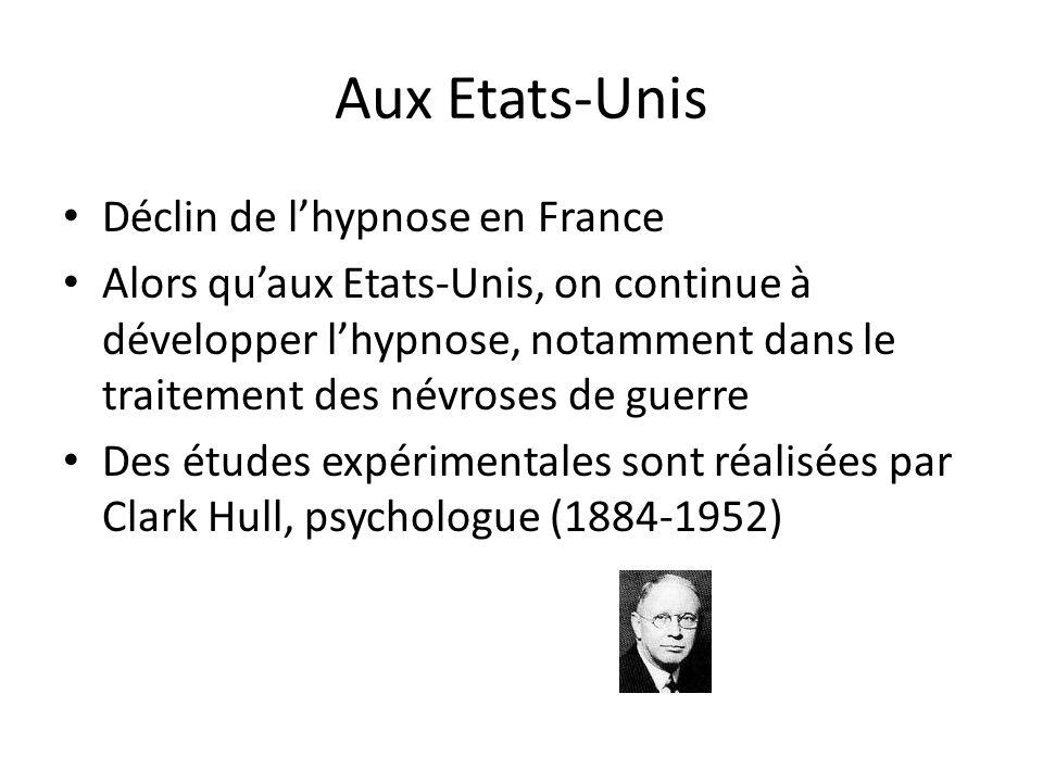 Aux Etats-Unis Déclin de lhypnose en France Alors quaux Etats-Unis, on continue à développer lhypnose, notamment dans le traitement des névroses de gu