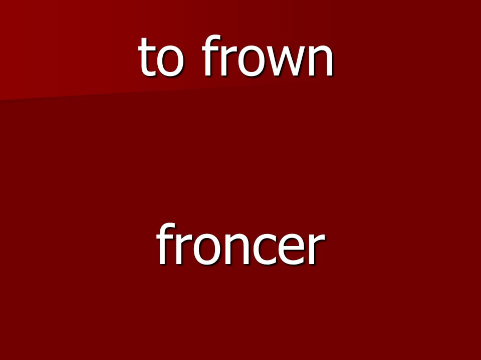 froncer to frown
