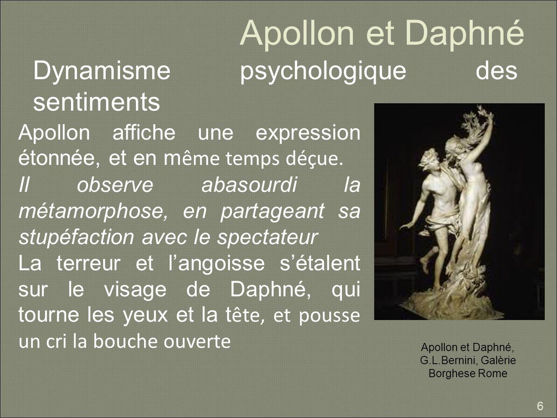 Apollon et Daphné Dynamisme psychologique des sentiments 6 Apollon affiche une expression étonnée, et en m ême temps déçue. Il observe abasourdi la mé