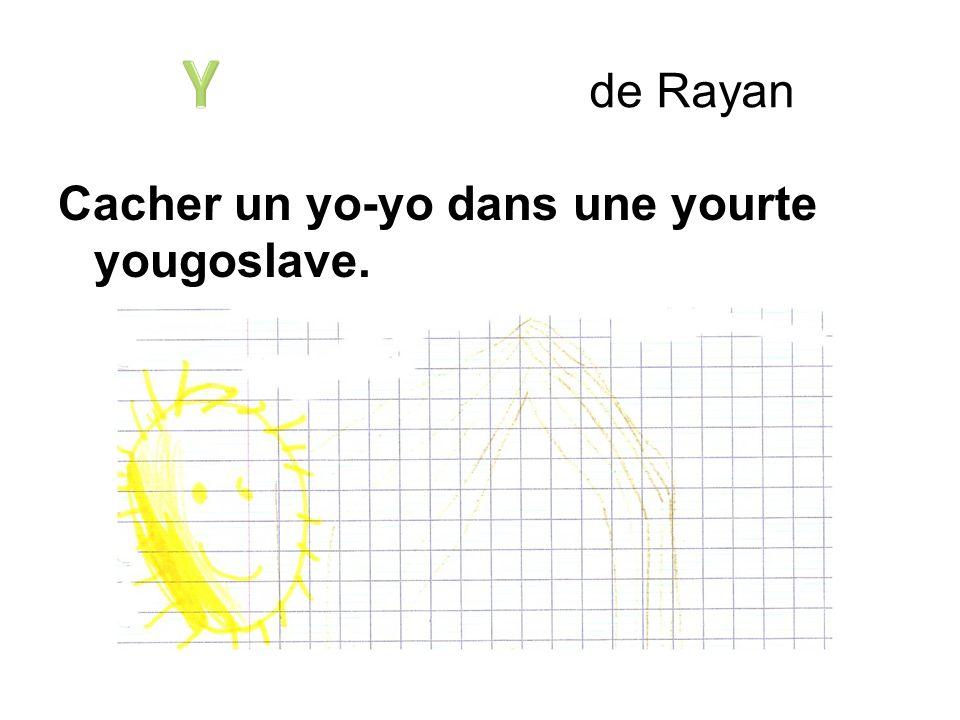 Cacher un yo-yo dans une yourte yougoslave. de Rayan